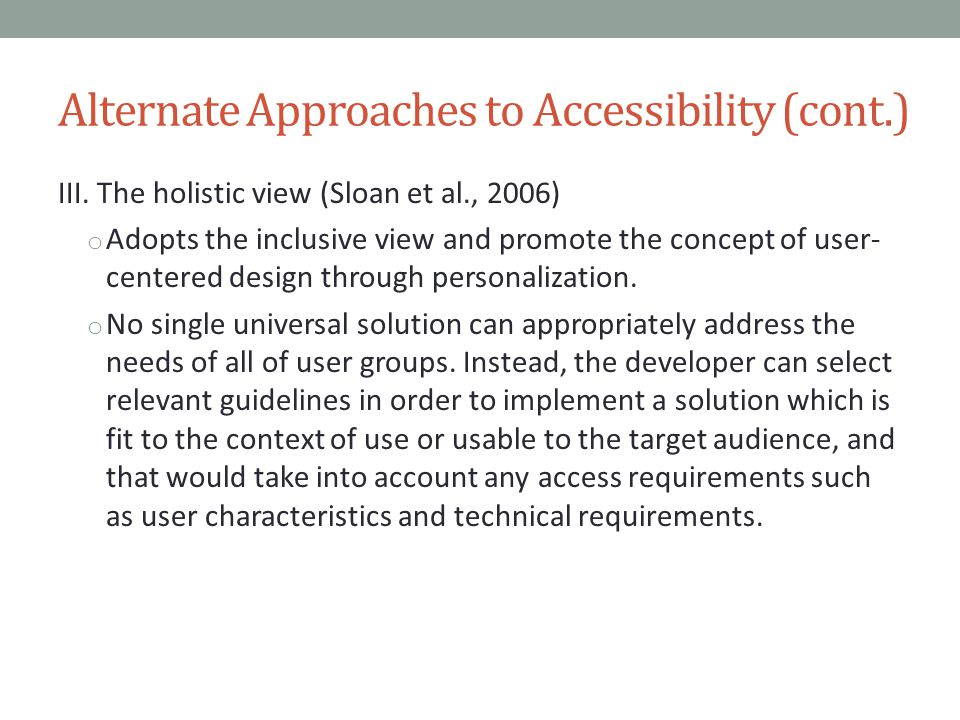 Alternate Approaches to Accessibility (cont.)