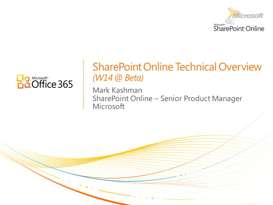 SharePoint Online Technical Overview (W14 @ Beta)