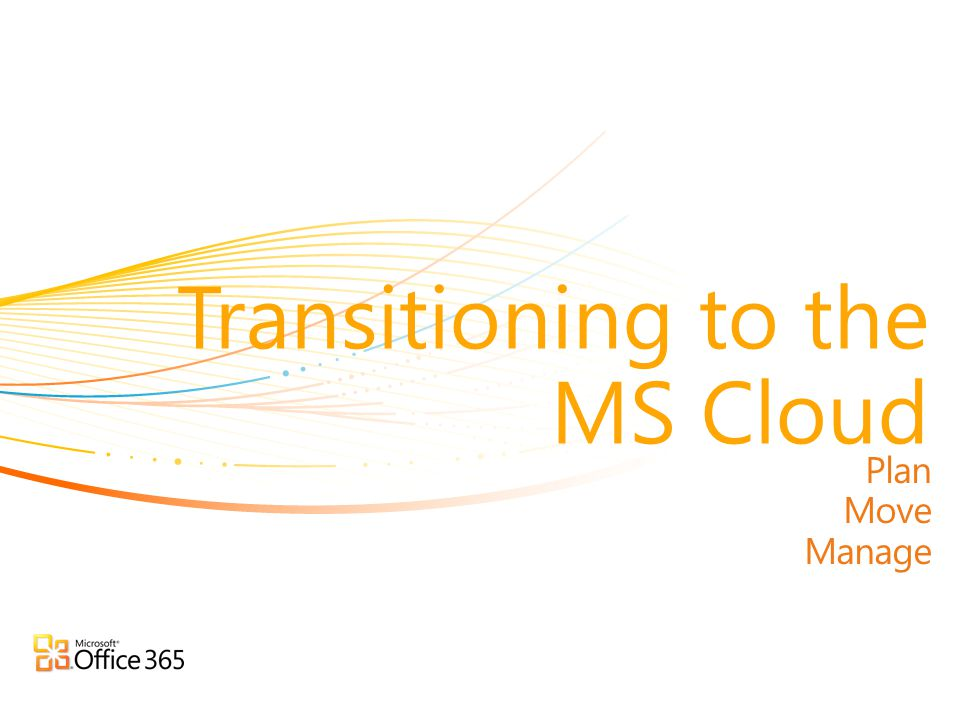 Transitioning to the MS Cloud
