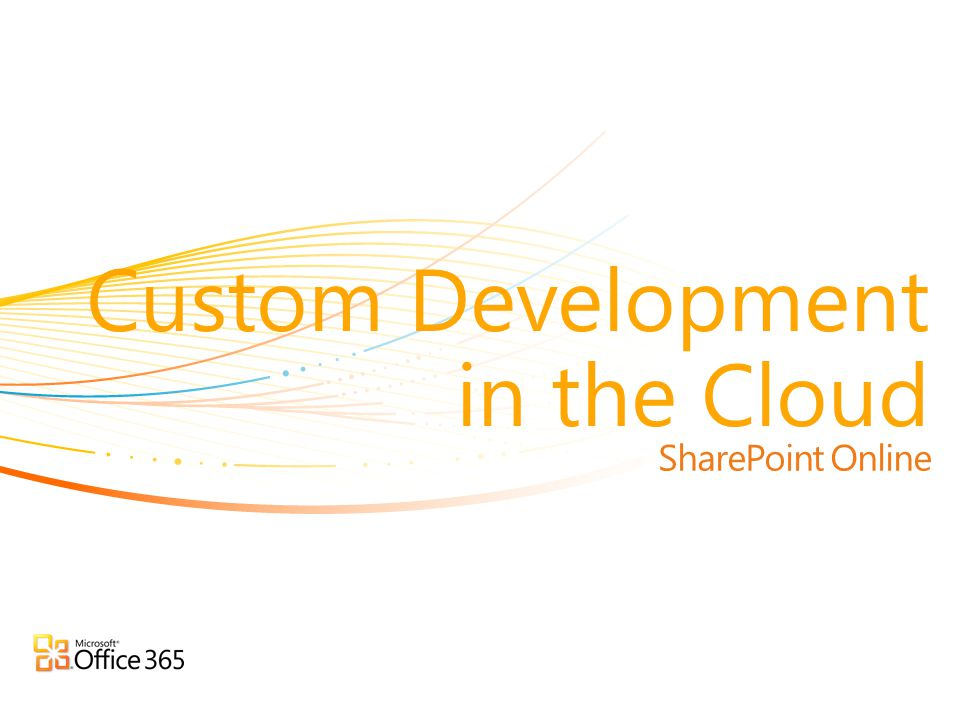 Custom Development in the Cloud
