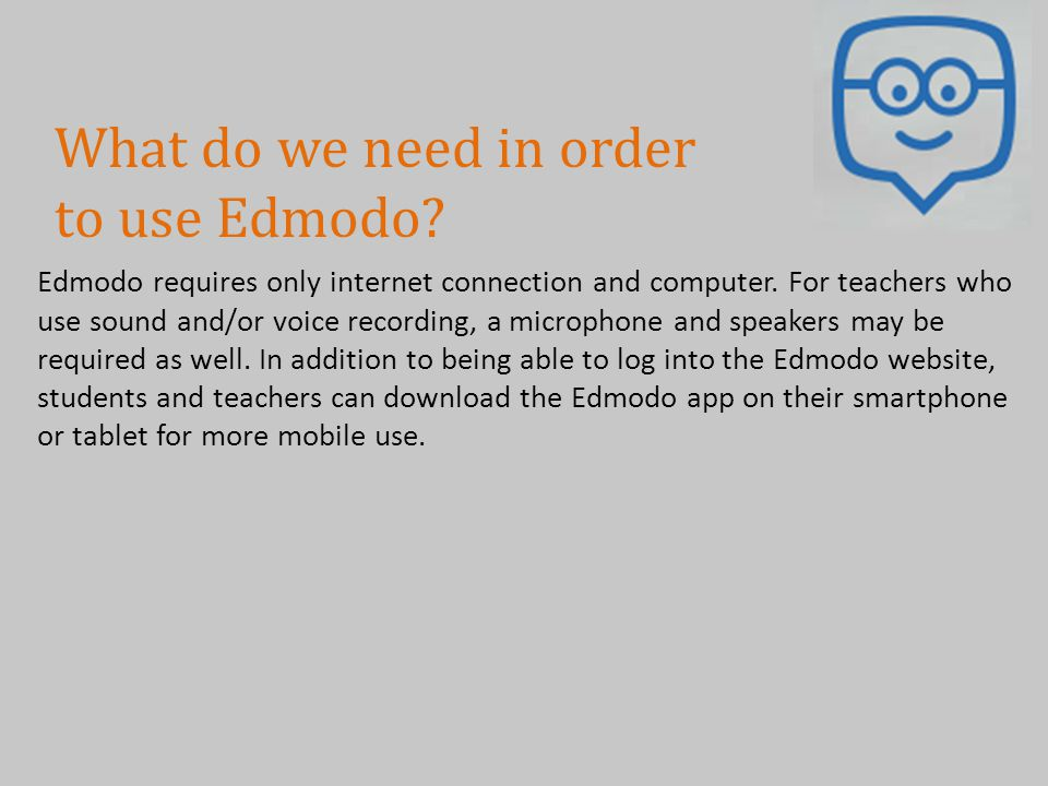 What do we need in order to use Edmodo