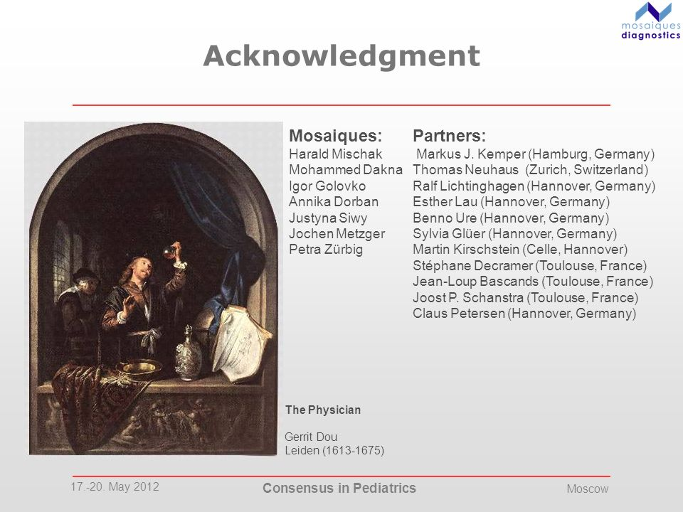 Acknowledgment Mosaiques: Partners: Harald Mischak Mohammed Dakna