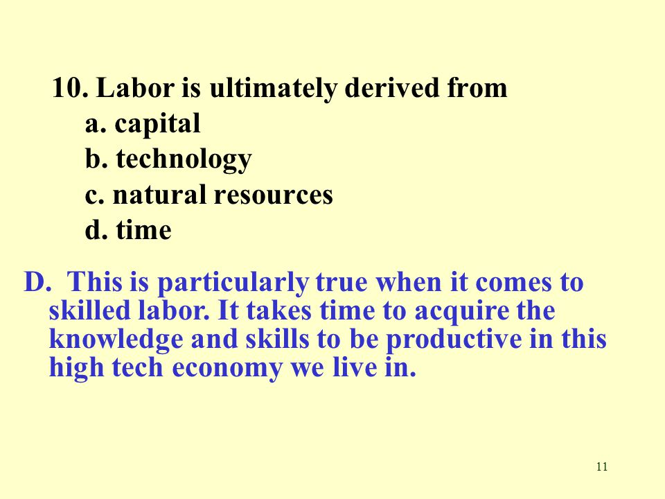 10. Labor is ultimately derived from