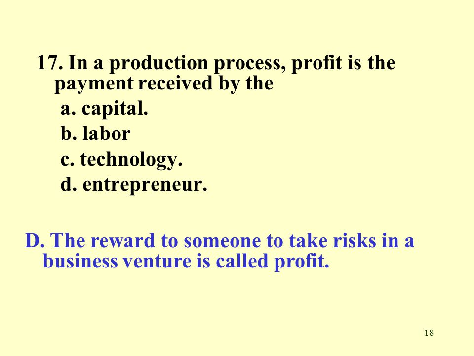 17. In a production process, profit is the payment received by the