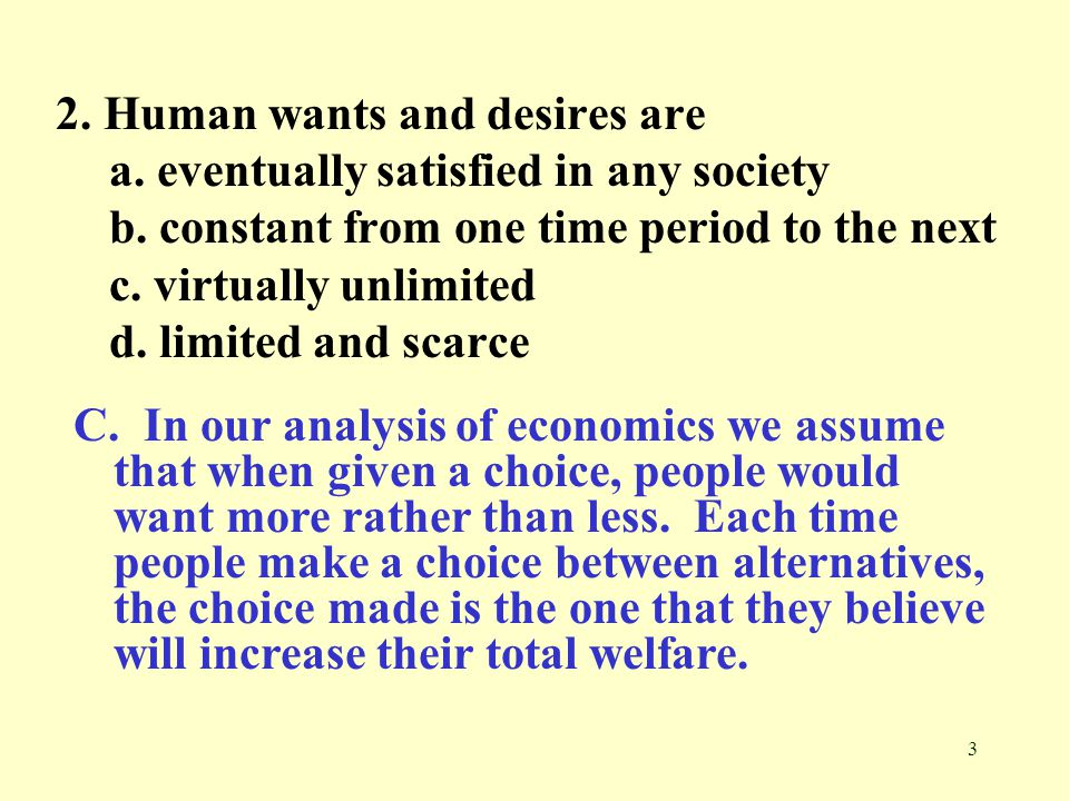 2. Human wants and desires are