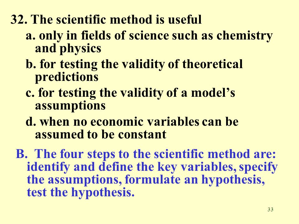 32. The scientific method is useful