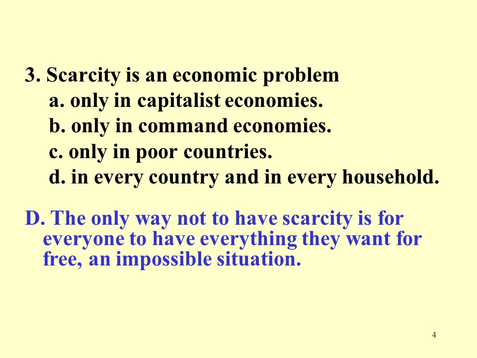 3. Scarcity is an economic problem