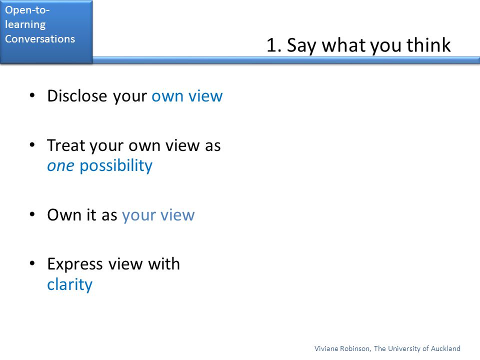 1. Say what you think Disclose your own view