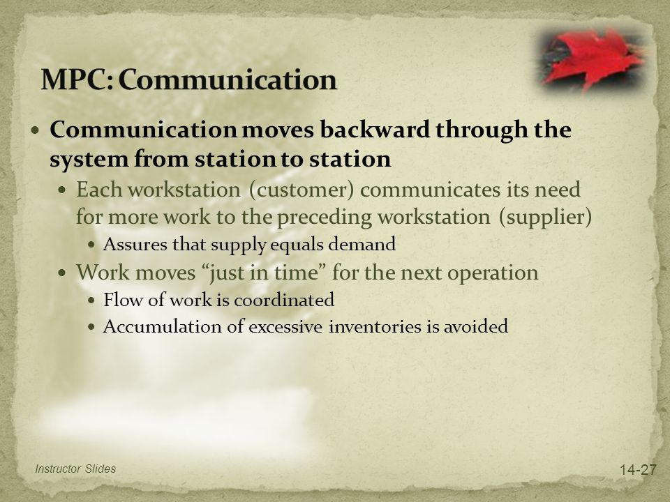 MPC: Communication Communication moves backward through the system from station to station.
