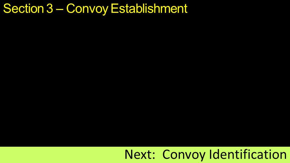 Section 3 – Convoy Establishment