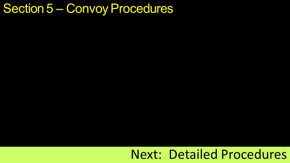 Section 5 – Convoy Procedures