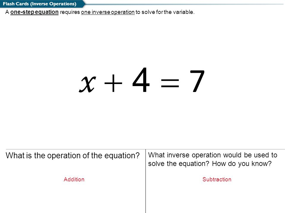 x + 4 = 7 What is the operation of the equation