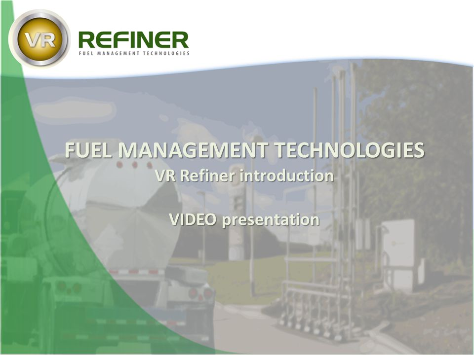 FUEL MANAGEMENT TECHNOLOGIES VR Refiner introduction
