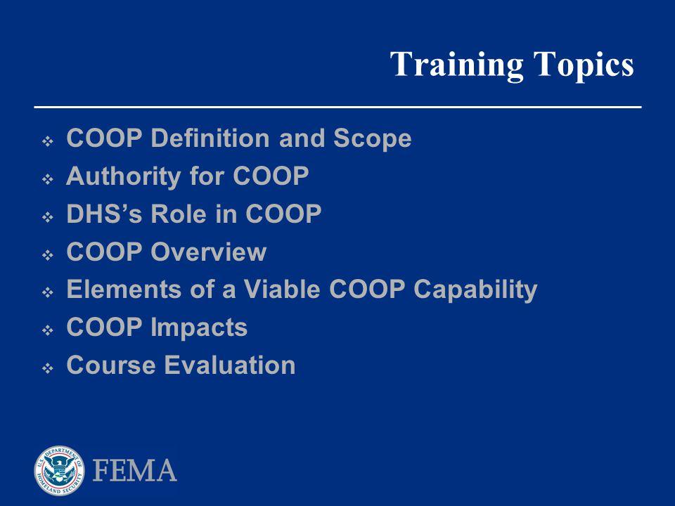 Training Topics COOP Definition and Scope Authority for COOP