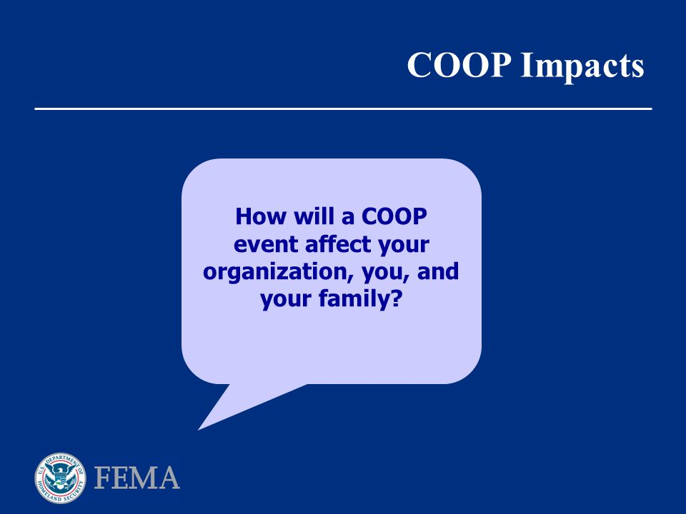 How will a COOP event affect your organization, you, and your family