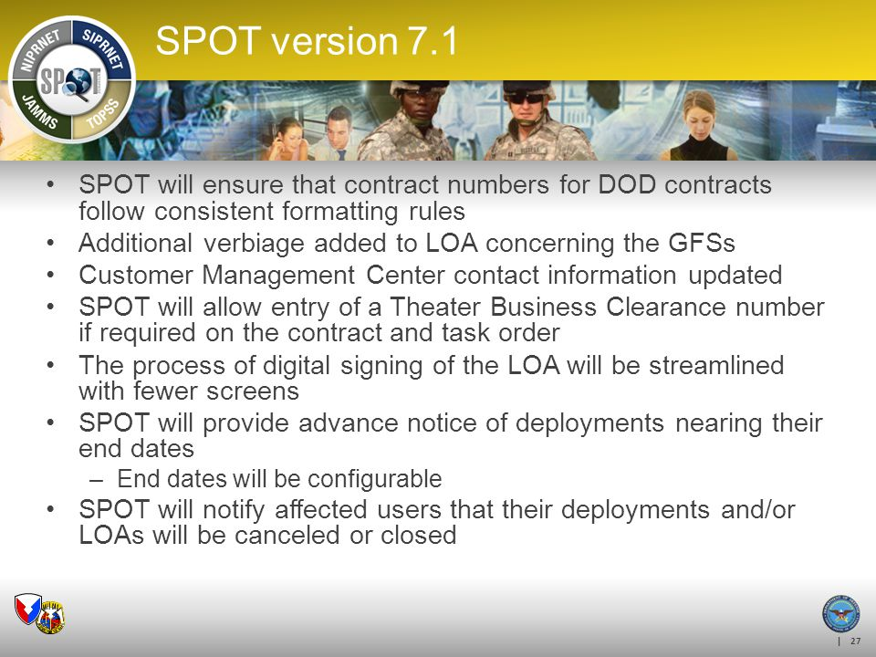 SPOT ES OUTREACH 4/6/2017. SPOT version 7.1. SPOT will ensure that contract numbers for DOD contracts follow consistent formatting rules.