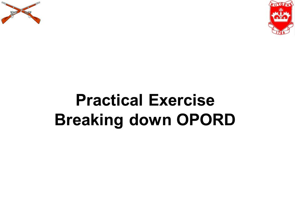 Practical Exercise Breaking down OPORD