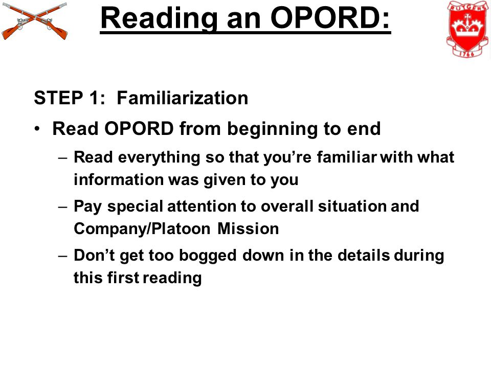 Reading an OPORD: STEP 1: Familiarization
