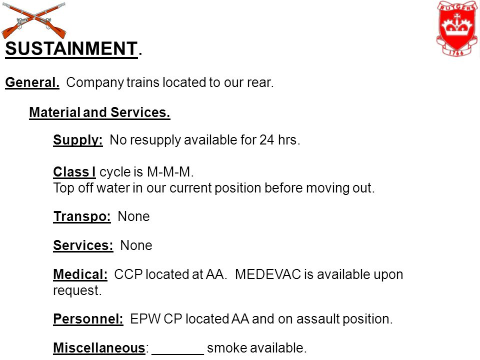 SUSTAINMENT. General. Company trains located to our rear.
