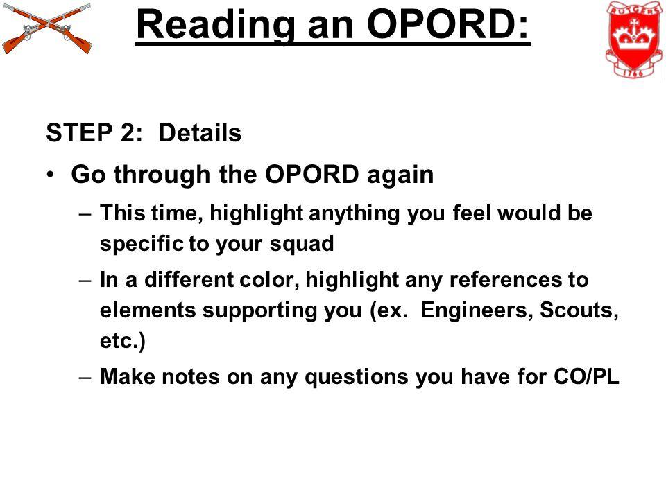 Reading an OPORD: STEP 2: Details Go through the OPORD again