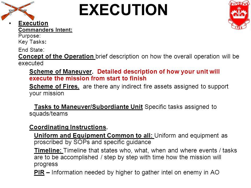 EXECUTION Execution Commanders Intent: Purpose: Key Tasks: