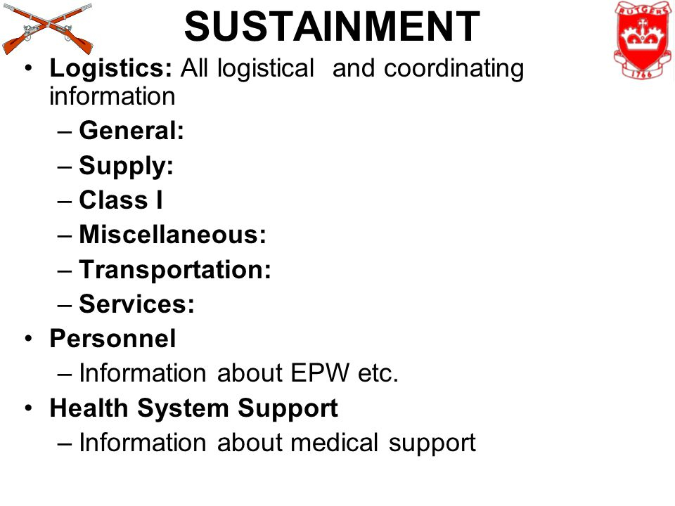 SUSTAINMENT Logistics: All logistical and coordinating information