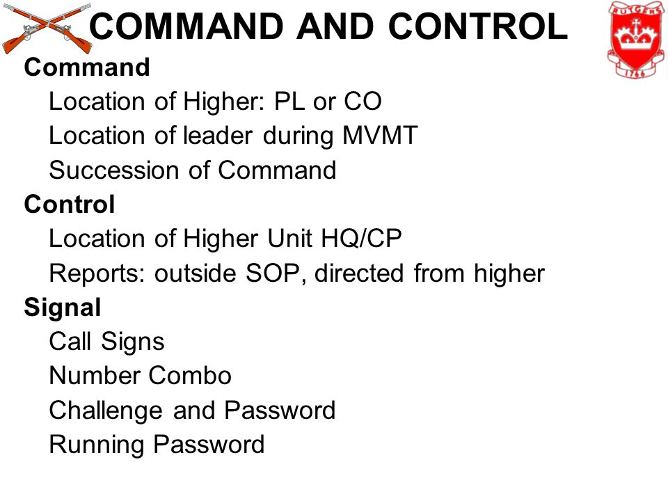 COMMAND AND CONTROL Command Location of Higher: PL or CO