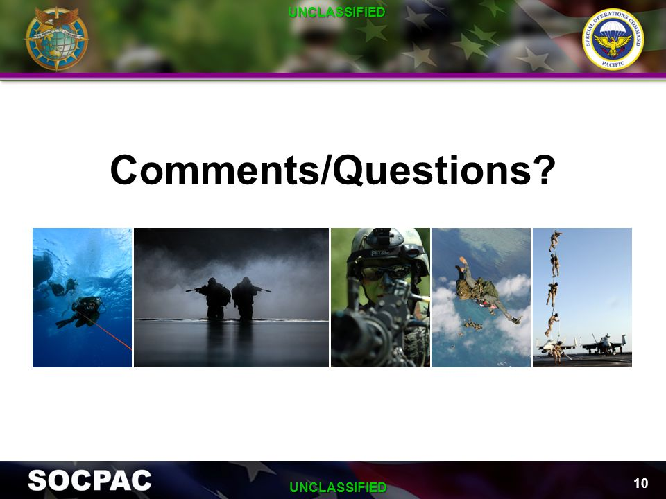 UNCLASSIFIED Comments/Questions UNCLASSIFIED 1