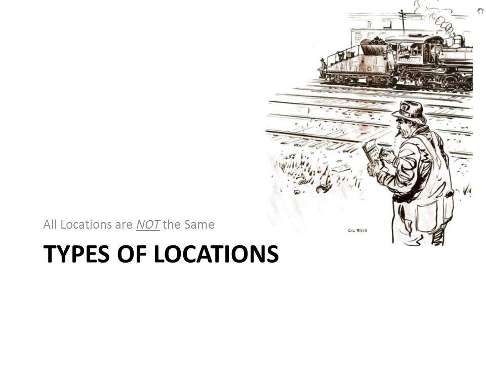 All Locations are NOT the Same