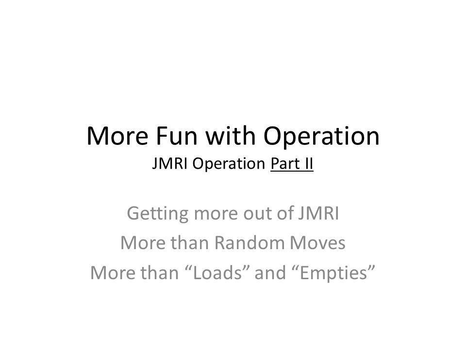 More Fun with Operation JMRI Operation Part II