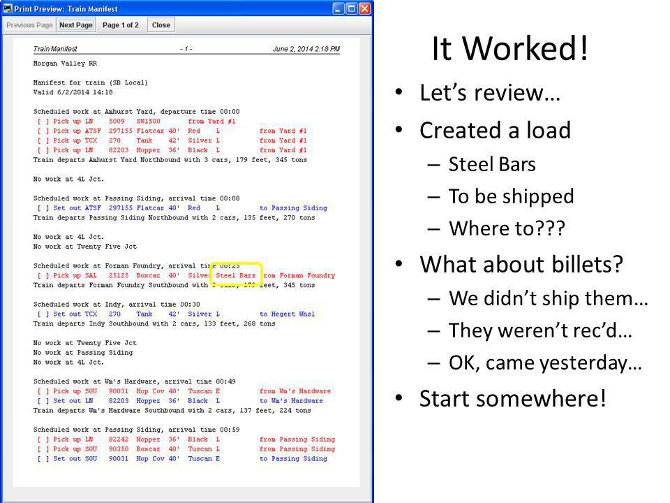 It Worked! Let's review… Created a load What about billets