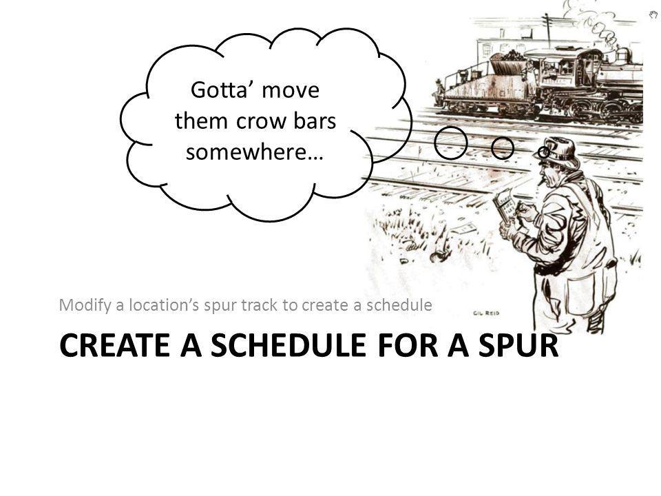 Create a schedule for a spur