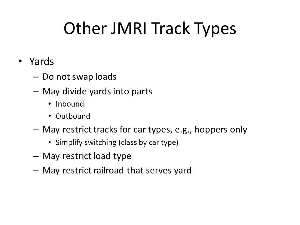 Other JMRI Track Types Yards Do not swap loads