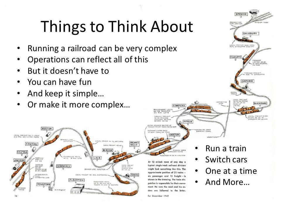 Things to Think About Running a railroad can be very complex