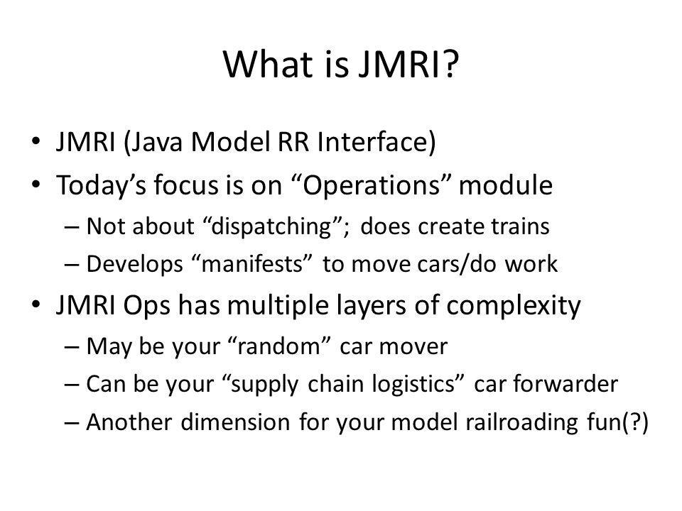 What is JMRI JMRI (Java Model RR Interface)