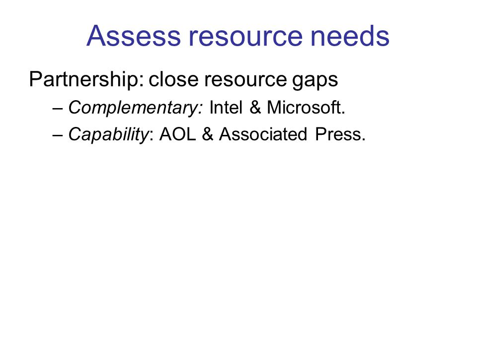 Assess resource needs Partnership: close resource gaps