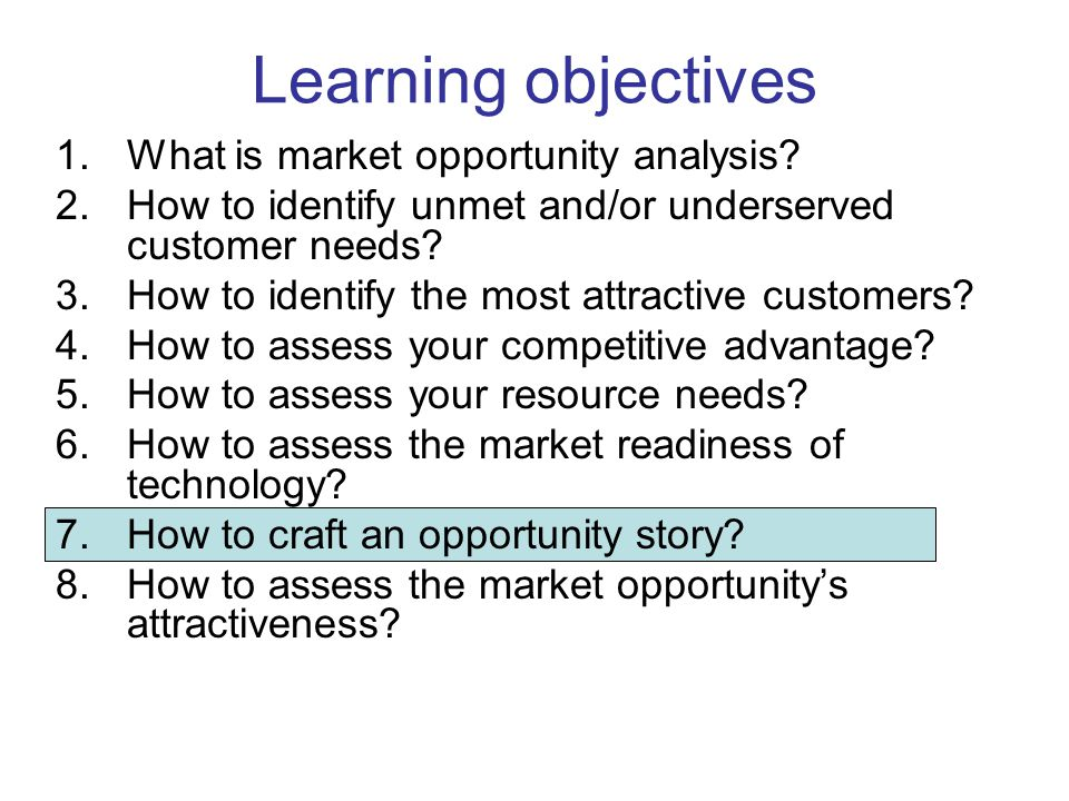 Learning objectives What is market opportunity analysis