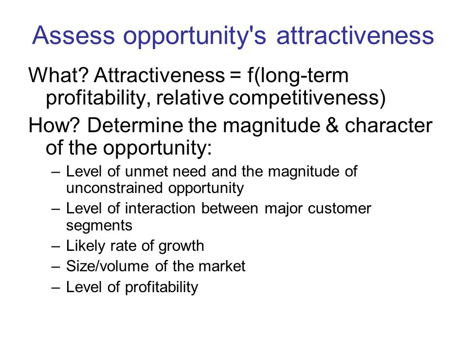 Assess opportunity s attractiveness