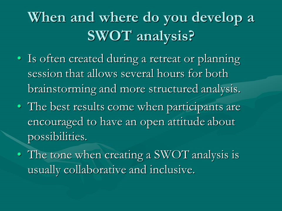 When and where do you develop a SWOT analysis