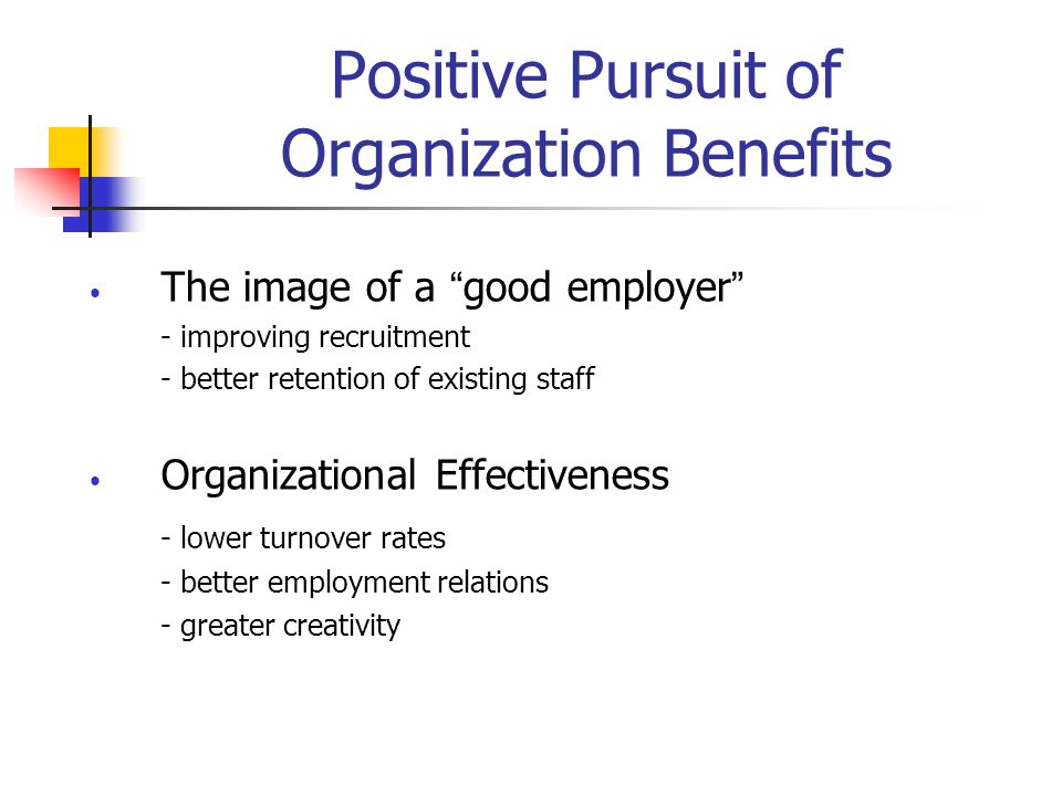 Positive Pursuit of Organization Benefits