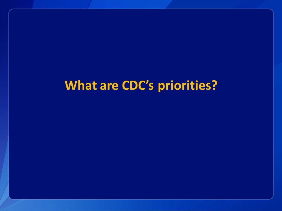 What are CDC's priorities