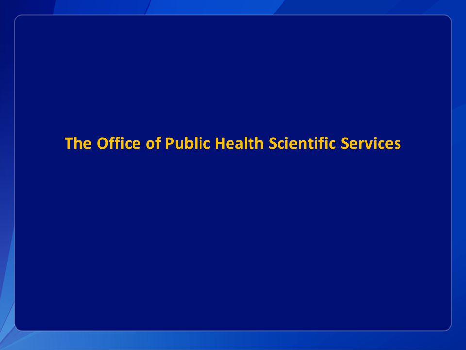 The Office of Public Health Scientific Services