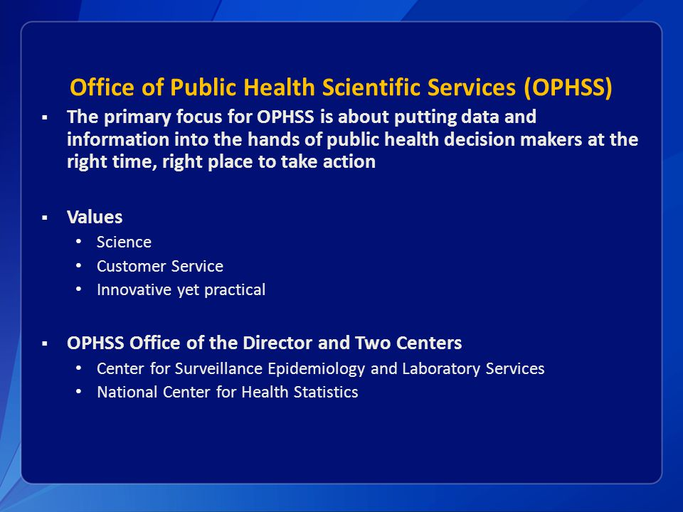 Office of Public Health Scientific Services (OPHSS)