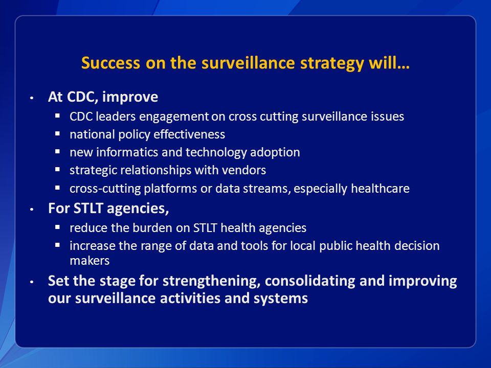 Success on the surveillance strategy will…