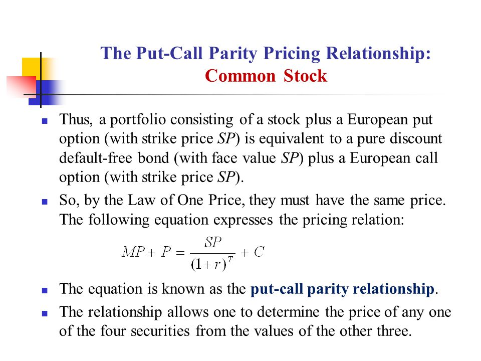 The Put-Call Parity Pricing Relationship: Common Stock