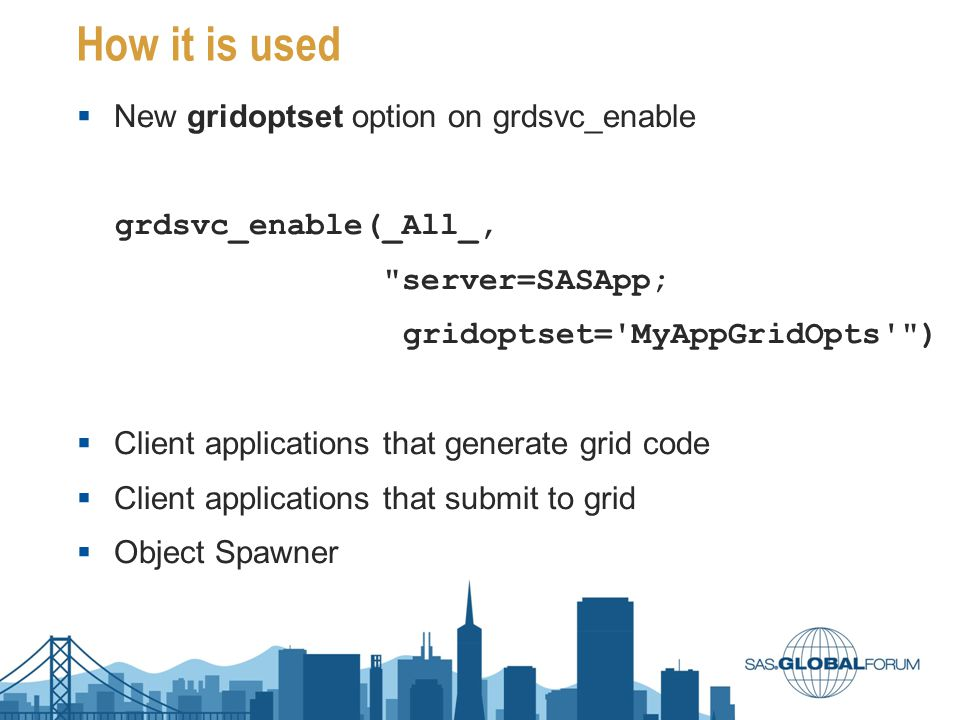 How it is used New gridoptset option on grdsvc_enable