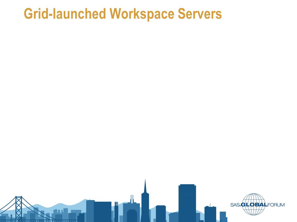 Grid-launched Workspace Servers