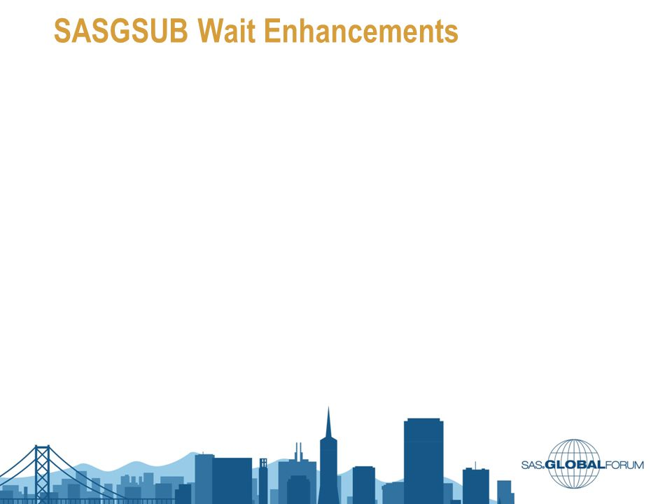 SASGSUB Wait Enhancements