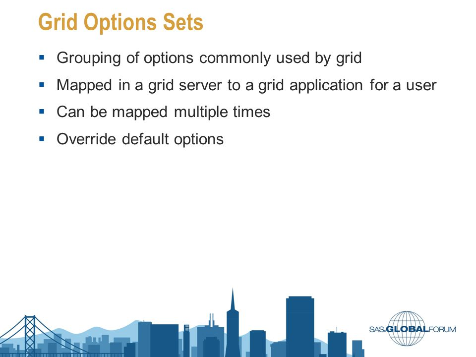 Grid Options Sets Grouping of options commonly used by grid