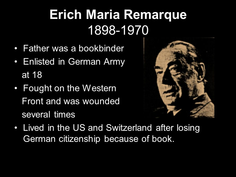Erich Maria Remarque 1898-1970 Father was a bookbinder